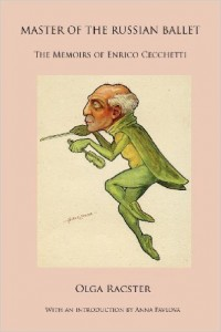 Olga Racster- Master of teh Russian Ballet - The Memoirs of Enrico Cecchetti