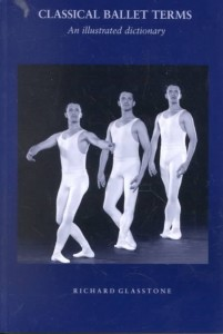 Richard Glasstone- Classical Ballet Terms An illustrated Dictionary